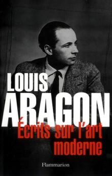 L. Aragon, Écrits sur l'art moderne