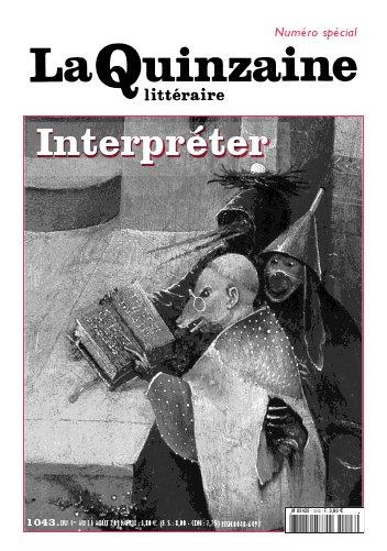 Quinzaine littéraire, août 2011: Interpréter