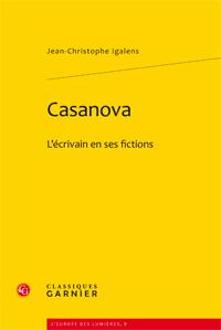 J.-C. Igalens, Casanova. L'écrivain en ses fictions