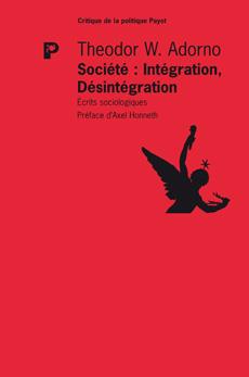 T. W. Adorno, Société Intégration Désintégration