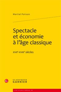 M. Poirson, Spectacle et économie à l'âge classique. XVIIe-XVIIIe siècles