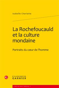 I. Chariatte, La Rochefoucauld et la culture mondaine
