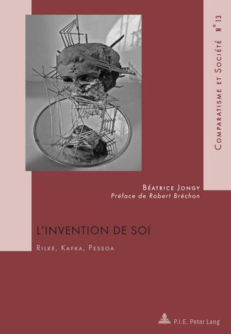 B. Jongy, L'Invention de soi : Rilke, Kafka, Pessoa