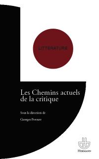 G. Poulet (dir.), Les Chemins actuels de la critique (rééd.)