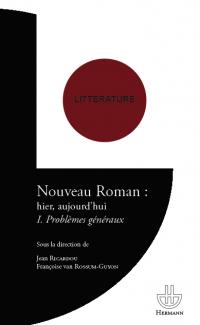 J. Ricardou & Fr. van Rossum-Guyon (dir.), Nouveau Roman : hier, aujourd'hui (I et II)