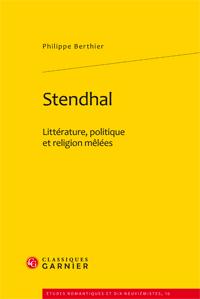 Ph. Berthier, Stendhal. Littérature, politique et religion mêlées