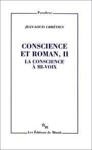 J.-L. Chrétien, Conscience et roman, II. La conscience à mi-voix