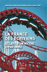M.-O. André, M. Dambre & M. P. Schmitt (dir.), La France des écrivains. Eclats d'un mythe (1945-2005)