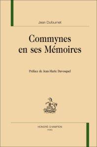 J. Dufournet, Commynes en ses Mémoires