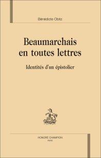 B. Obitz, Beaumarchais en toutes lettres. Identités d'un épistolier