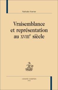 N. Kremer, Vraisemblance et représentation au XVIIIe siècle