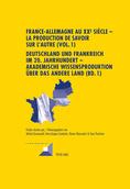 M. Grunewald et alii (dir.), France-Allemagne au XXe siècle. La production de savoir sur l'Autre (Vol. 1)