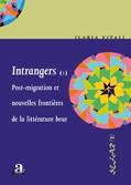 I. Vitali (dir.), Intrangers. Post-migration et nouvelles frontières de la littérature beur