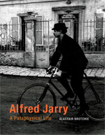 A. Brotchie, Alfred Jarry. A Pataphysical Life