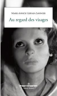 M.-A. Gervais-Zaninger, Au regard des visages. Essai sur la littérature française du XXe siècle