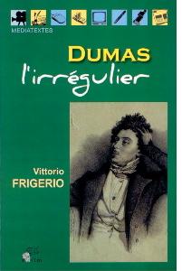 V. Frigerio, Dumas l'irrégulier