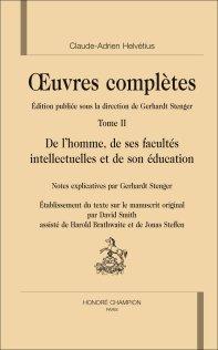 Helvétius, De l'homme, de ses facultés intellectuelles et de son éducation (éd. G. Stenger)