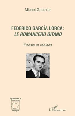 M. Gauthier, Federico García Lorca : Le Romancero Gitano - Poésie et réalités