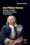 C. Kintzler, Jean-Philippe Rameau. Splendeur et naufrage de l'esthétique du plaisir à l'âge classique (3e éd. revue & augmentée)