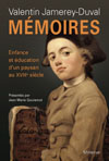 V. Jamerey-Duval Mémoires. Enfance et éducation d'un paysan au XVIIIe s. (rééd.)