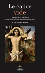 C. Masurel-Murray, Le calice vide. L'imaginaire catholique dans la littérature décadente anglaise