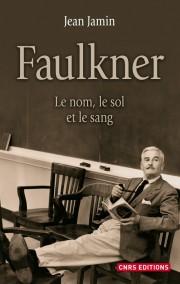 Jean Jamin, Faulkner. Le nom, le sol et le sang