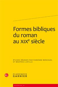 F. Bercegol & B. Laville (dir.), Formes bibliques du roman au XIXe s.