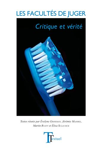 Textuel, 64: Les Facultés de juger. Critique et vérité