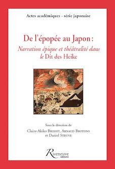 Cl. Akiko-Brisset, Ar. Brotons, D. Struve (dir.), De l'épopée au Japon. Narration épique et théâtralité dans le Dit des Heike