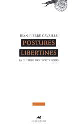 J.-P. Cavaillé, Postures libertines. La culture des esprits forts