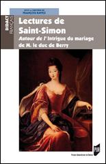 F. Raviez (dir.), Lectures de Saint-Simon, autour de l'Intrigue du mariage de M. le duc de Berry