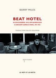 B. Miles, Beat Hotel - Ginsberg, Burroughs et Corso à Paris - 1957-1963