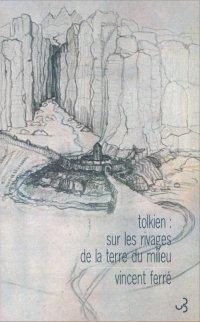 Sur les rivages de la terre du milieu : un essai sur Tolkien
