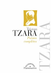 T. Tzara, Poésies complètes (éd. H. Béhar)