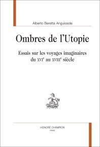 A. B. Anguissola, Ombres de l'Utopie. Essais sur les voyages imaginaires du XVIe au XVIIIe siècle