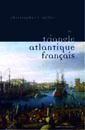 C. Miller, Le Triangle atlantique français Littérature et culture de la traite négrière
