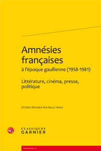 N. Wolf (dir.), Amnésies françaises à l'époque gaullienne (1958-1981). Littérature, cinéma, presse, politique