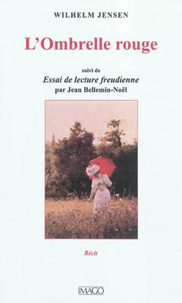 W. Jensen, L'Ombrelle rouge. Suivi de Essai de lecture freudienne (J. Bellemin-Noël, éd.)
