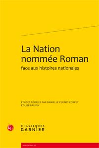 D. Perrot-Corpet & L. Gauvin (dir.), La Nation nommée Roman face aux histoires nationales