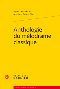 P. Brooks et M. Faten Sfar (dir.), Anthologie du mélodrame classique