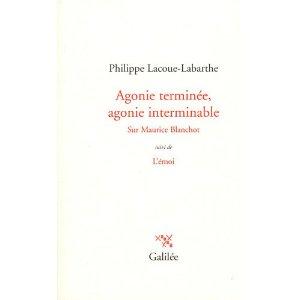 Ph. Lacoue-Labarthe, Agonie terminée, agonie interminable - Sur Maurice Blanchot ; suivi de  : L'Emoi