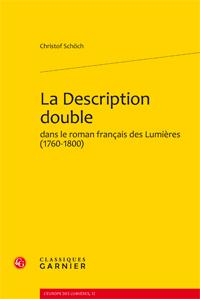 Chr. Schöch, La Description double dans le roman français des Lumières (1760-1800)