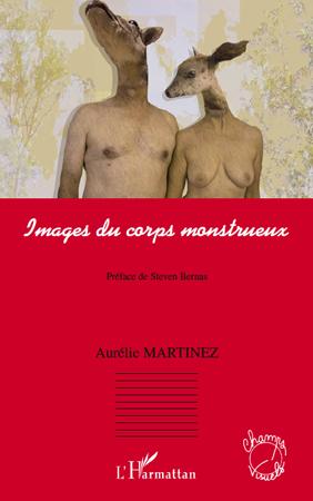 A. Martinez, Images du corps monstrueux