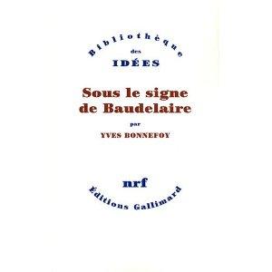 Y. Bonnefoy, Sous le signe de Baudelaire