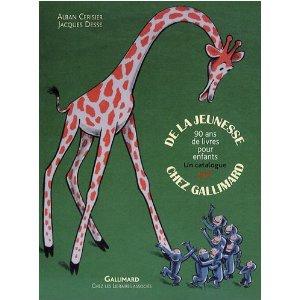A. Cerisier et J. Desse, De la jeunesse chez Gallimard. 90 ans de livres pour enfants. Un catalogue
