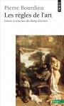 P. Bourdieu, Les Règles de l'art. Genèse et structure du champ littéraire (rééd. poche)