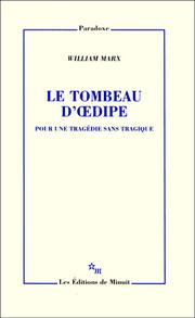 W. Marx, Le Tombeau d'Oedipe. Pour une tragédie sans tragique
