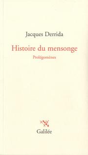 J. Derrida, Histoire du mensonge. Prolégomènes