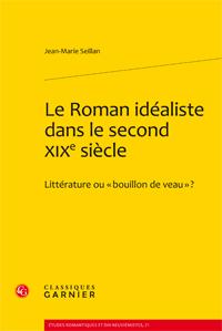 J.-M. Seillan, Le Roman idéaliste dans le second XIXe siècle