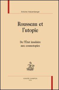 A. Hatzenberger, Rousseau et l'utopie. De l'État insulaire aux cosmotopies